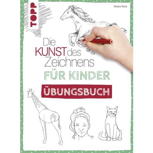 Die Kunst des Zeichnens für Kinder - Übungsbuch